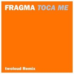 Fragma: Tocame (Twoloud Remix)