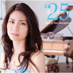 Nao Matsushita: Scene25 - Best of Nao Matsushita