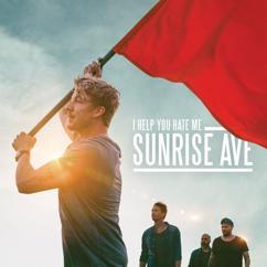 Sunrise Avenue: I Help You Hate Me