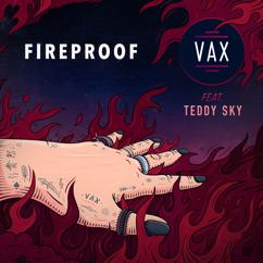VAX, Teddy Sky: Fireproof