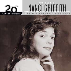 Nanci Griffith: 20th Century Masters: The Millennium Collection: Best Of Nanci Griffith