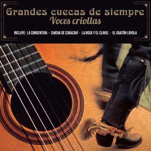 voces criollas: Grandes Cuecas de Siempre