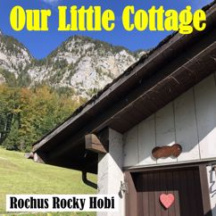Rochus Rocky Hobi: Our Little Cottage