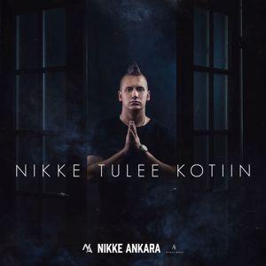 Nikke Ankara: Nikke Tulee Kotiin