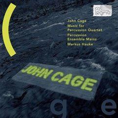 Percussion Ensemble Mainz & Markus Hauke: John Cage: Music for Percussion Quartet