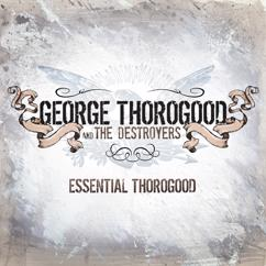 George Thorogood & The Destroyers: Long Distance Lover (Remastered)