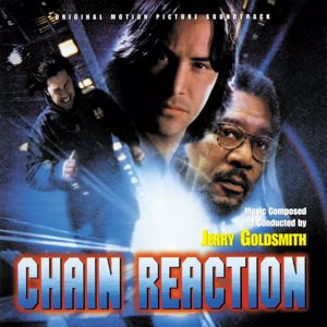 Jerry Goldsmith: Chain Reaction (Original Motion Picture Soundtrack)