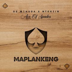 De Mthuda, Ntokzin: Maplankeng