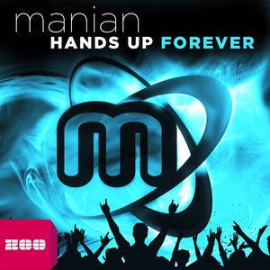 Manian: Hands Up Forever (The Album)