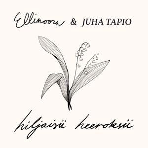 Ellinoora, Juha Tapio: Hiljaisii heeroksii