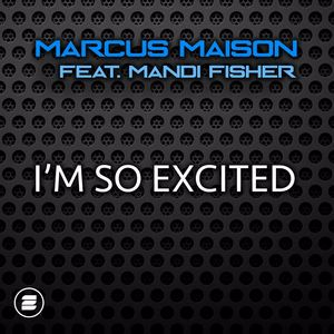 Marcus Maison feat. Mandi Fisher: I'm So Excited