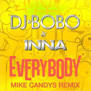 DJ BoBo & Inna: Everybody (Mike Candys Radio Edit)