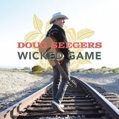 Doug Seegers: Wicked Game