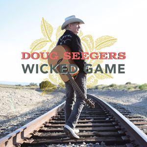 Doug Seegers: Wicked Game