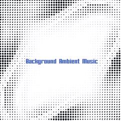 Various Artists: Background Ambient Music