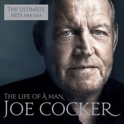 Joe Cocker: The Life of a Man - The Ultimate Hits 1968 - 2013