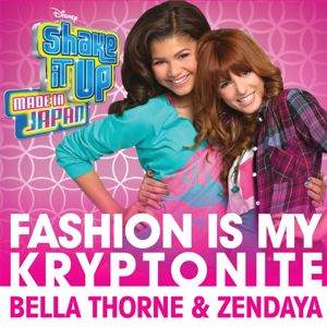 "Bella Thorne, Zendaya: Fashion Is My Kryptonite (from ""Shake It Up: Made In Japan"")"