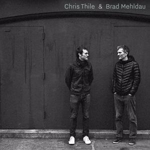 Chris Thile & Brad Mehldau: Chris Thile & Brad Mehldau