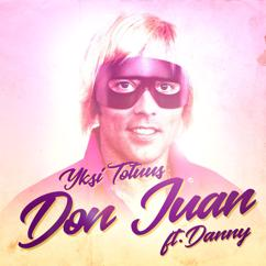 Yksi Totuus feat. Danny: Don Juan