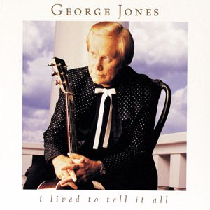 George Jones: I Lived To Tell It All