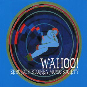 Eero Koivistoinen Music Society: Wahoo