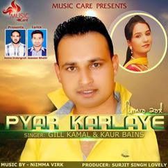 Gill Kamal feat. Kaur Bains: Pyar Karlaye