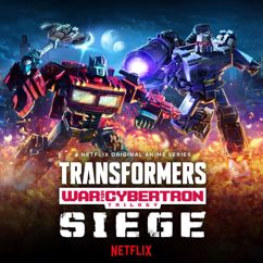 Alexander Bornstein: Transformers: War For Cybertron Trilogy: Siege Original Anime Soundtrack