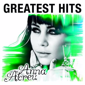 Anna Abreu: Greatest Hits