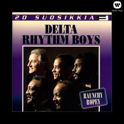 Delta Rhythm Boys: 20 Suosikkia / Raunchy Ropey
