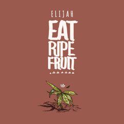 Elijah Salomon: Eat Ripe Fruit
