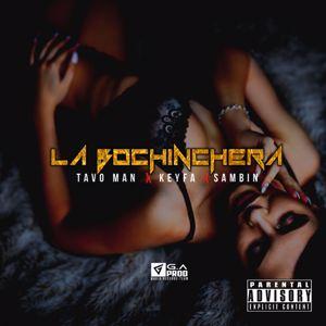 Tavo Man feat. Keyfa & Sambin: La Bochinchera