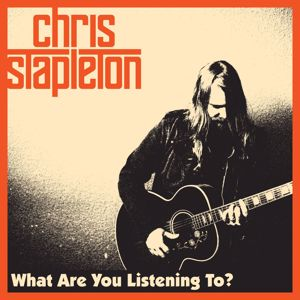 Chris Stapleton: What Are You Listening To?
