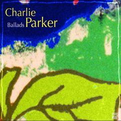 Charlie Parker: Ballads