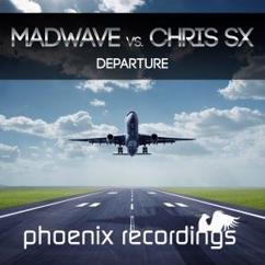 Madwave vs. Chris SX: Departure (Chris SX Radio Mix)