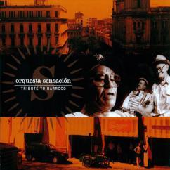 Orquesta Sensación: Orquesta Sensacion: Tribute to Barroco