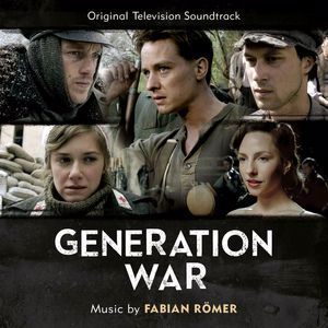 Fabian Römer: Generation War (Original Television Soundtrack)
