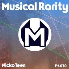 Nicko Teen: Musical Rarity, Pt. 070