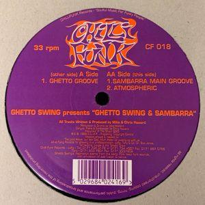 Ghetto Swing: Ghetto Groove / Sambarra