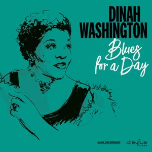 Dinah Washington: Blues for a Day
