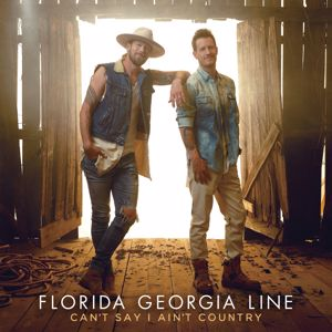 Florida Georgia Line: Can't Say I Ain't Country