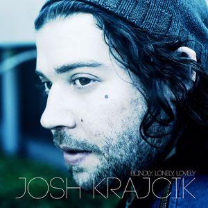 Josh Krajcik: Blindly, Lonely, Lovely