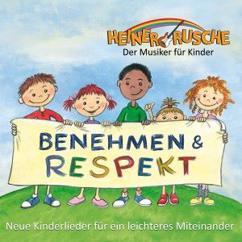 Heiner Rusche: Benehmen & Respekt - Neue Kinderlieder für ein leichteres Miteinander