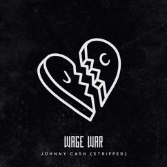 Wage War: Johnny Cash (Stripped)