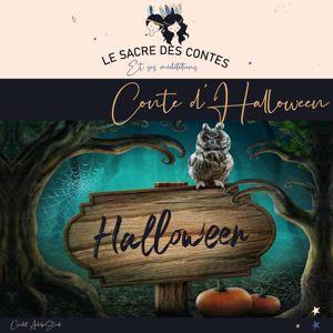 Le sacre des contes et ses méditations: Conte d'halloween