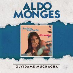 Aldo Monges: Olvidame Muchacha
