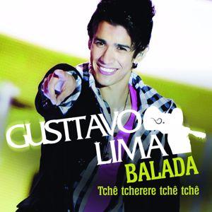 Gusttavo Lima: Balada (Tchê tcherere tchê tchê)