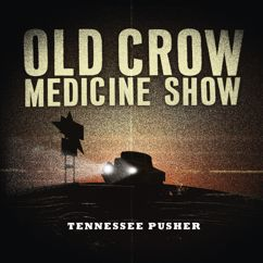 Old Crow Medicine Show: Tennessee Pusher