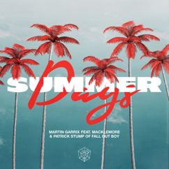 Martin Garrix, Macklemore, Fall Out Boy: Summer Days (feat. Macklemore & Patrick Stump of Fall Out Boy)
