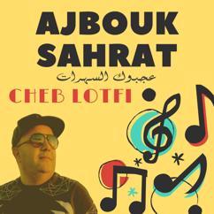 Cheb Lotfi: عجبوك السهرات