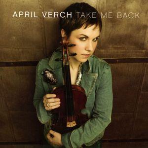 April Verch: Take Me Back